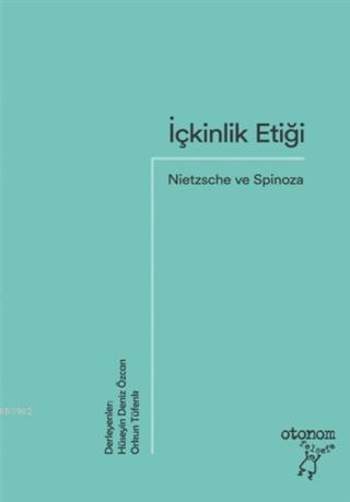 İçkinlik Etiği: Nietzsche ve Spinoza