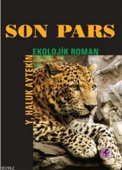 Son Pars; Ekolojik Roman