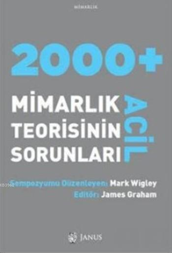 2000+ Acil Mimarlık Teorisinin Sorunları