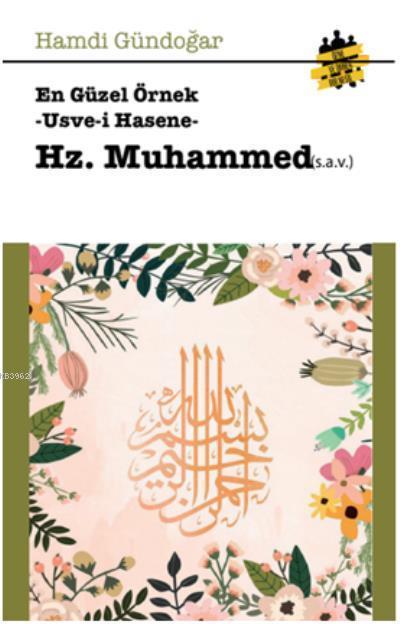 En Güzel Örnek Usve-i Hasene Hz. Muhammed