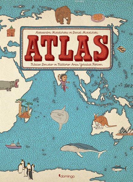 Atlas: Kıtalar - Denizler - Kültürler Arası Yolculuk Rehberi