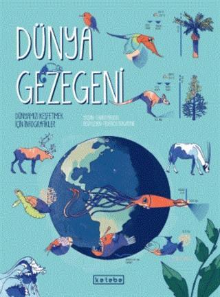 Dünya Gezegeni; Dünyamızı Keşfetmek İçin İnfografikler