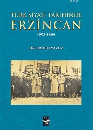 Türk Siyasi Tarihinde Erzincan; 1923-1960