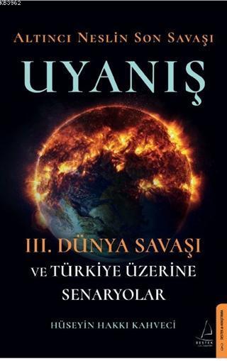 Altıncı Neslin Son Savaşı - Uyanış; 3. Dünya Savaşı ve Türkiye Üzerine Senaryolar