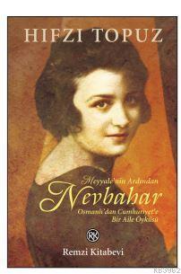 Nevbahar; Osmanlı'dan Cumhuriyet'e Bir Aile Öyküsü