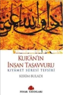 Kur'anın İnsan Tasavvuru; Kıyâmet Sûresi Tefsiri