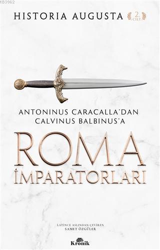 Roma İmparatorları 2. Cilt; Antoninus Caracalla'dan Calvinus Balbinus'a
