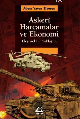 Askeri Harcamalar ve Ekonomi; Eleştirel Bir Yaklaşım