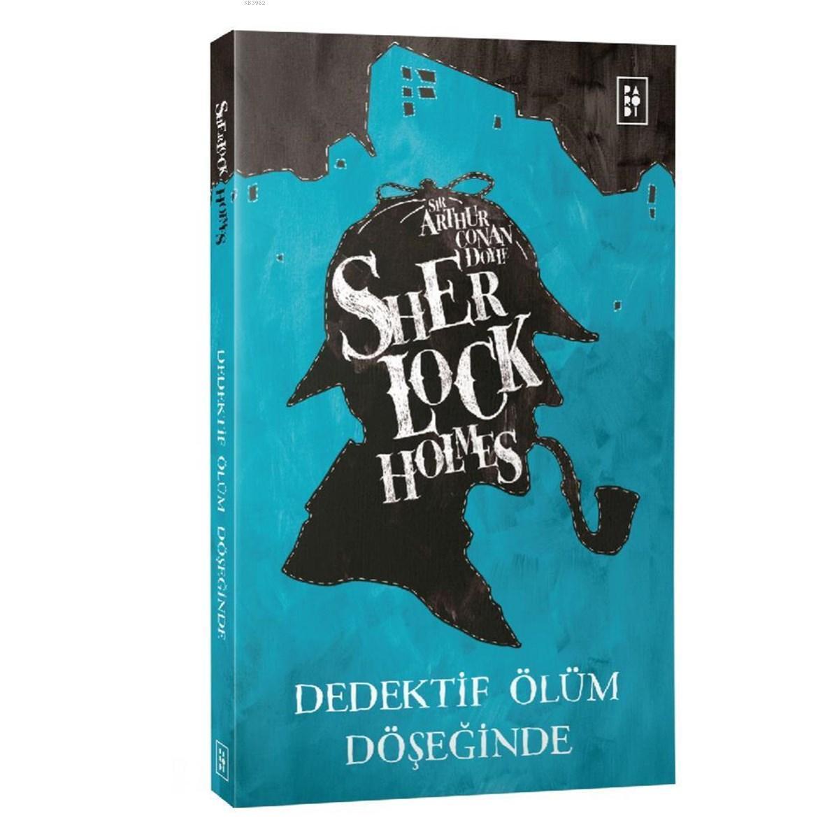 Kampanyalı Sherlock Holmes  Dedektif Ölüm Döşeğind